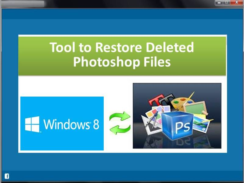 Windows 8 Tool to Restore Deleted Photoshop Files full