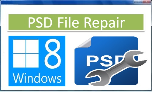 Tool to repair corrupted PSD file Windows PC
